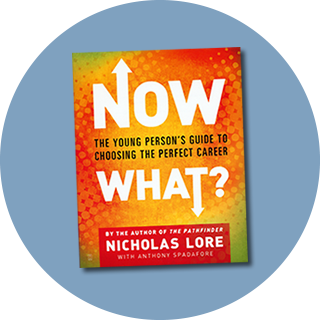 Now What? The Yong Person's Guide to Choosing the Perfect Career, by Nicholas Lore